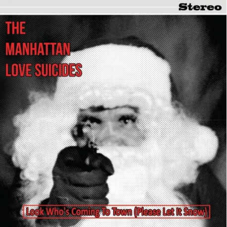 MANHATTAN LOVE SUICIDES (the) : Look Who's Coming To Town