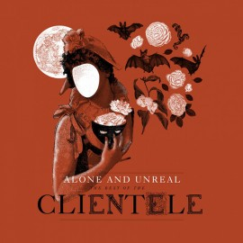 CLIENTELE (the) : LP Alone And Unreal - The Best Of The Clientele