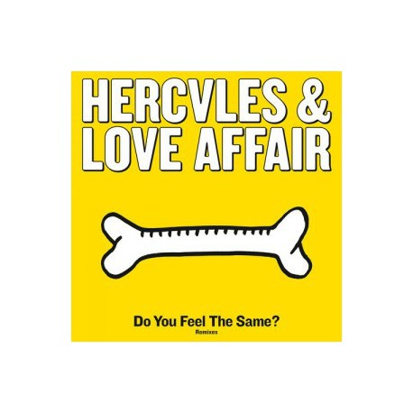 "HERCULES & LOVE AFFAIR : 12""EP Do You Feel The Same ? (Remixes)"
