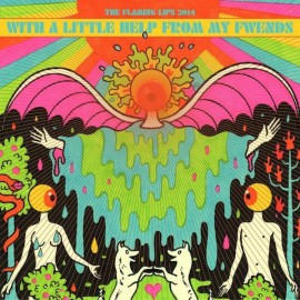 FLAMING LIPS (the) : LP+CD With A Little Help From My Fwends