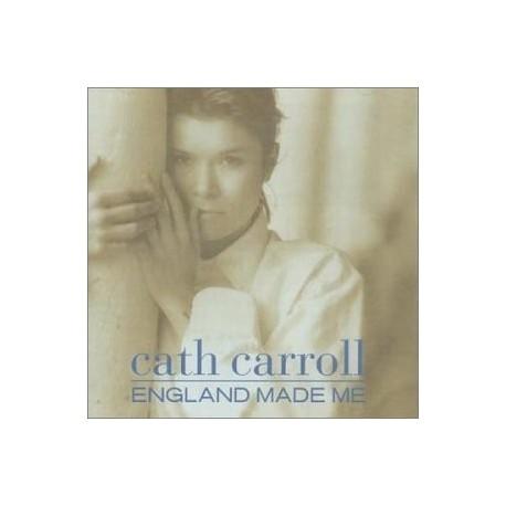 CATH CARROLL : England Made Me