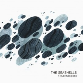 SEASHELLS (the) : Thoughtlessness