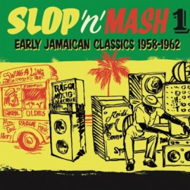 VARIOUS : LP SLOP' N' MASH Vol1 : Early Jamaican Classics 1958-1962