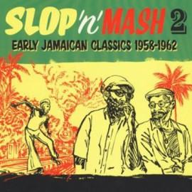 VARIOUS : LP SLOP' N' MASH Vol2 : Early Jamaican Classics 1958-19622