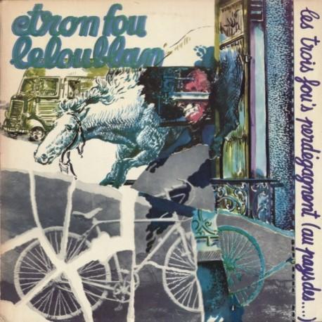 ETRON FOU LELOUBLAN : LP Les Trois Fou's Perdégagnent (Au Pays Des...)