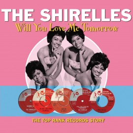 SHIRELLES (the) : CD Will You Still Love Me Tomorrow