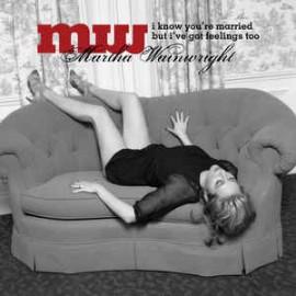 WAINWRIGHT Martha : CD I Know You're Married But I've Got Feelings Too