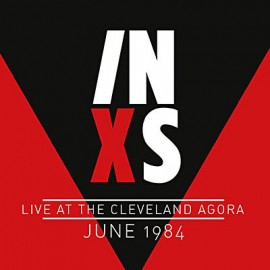 INXS : LP Live At The Cleveland Agora June 1984