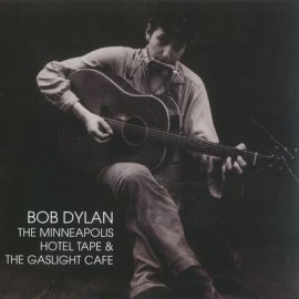 DYLAN Bob : LPx2 The Minneapolis Hotel Tape & The Gaslight Cafe