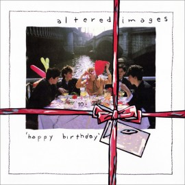 "ALTERED IMAGES : LP+7"" Happy Birthday"