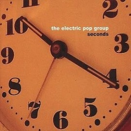 ELECTRIC POP GROUP (the) : Seconds