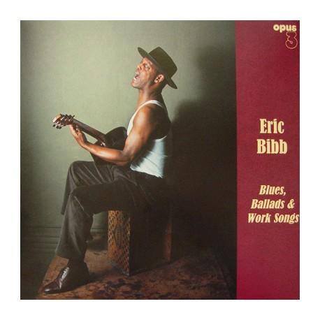 BIBB Eric : LP Blues, Ballads & Work Songs