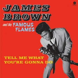 JAMES BROWN : LP Tell Me What You're Gonna Do