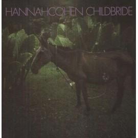 COHEN Hannah : LP+CD Child Bride