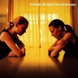 PLACEBO : LP Without You I'm Nothing