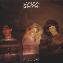 LONDON GRAMMAR : LPx2 If You Wait