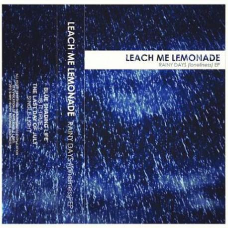 LEACH ME LIMONADE : K7 Rainy Days (Loneliness)