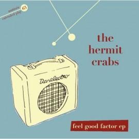 HERMIT CRABS (the) : Feel Good Factor EP