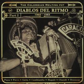 VARIOUS : LPx2 Diablos Del Ritmo : The Colombian Melting Pot 1960 - 1983 Part 2