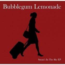 BUBBLEGUM LEMONADE : Susan's In The Sky EP