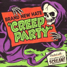 BRAND NEW HATE : Creep Party