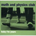MATH AND PHYSICS CLUB : Baby I'm Yours