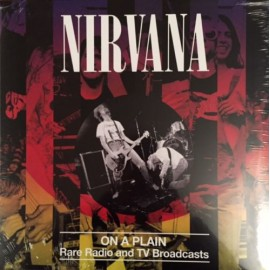 NIRVANA : LP On A Plain (Rare Radio And TV Broadcasts)