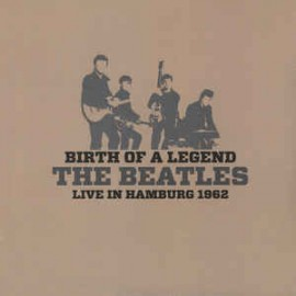 BEATLES (the) : LP Birth Of A Legend, Live In Hamburg 1962