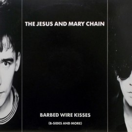 JESUS AND MARY CHAIN : LP Barbed Wire Kisses (B-Sides And More)