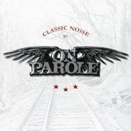 ON PAROLE : LP Classic Noise