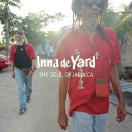 VARIOUS : LPx2 Inna De Yard, The Soul Of Jamaica