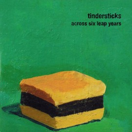 TINDERSTICKS : LP Across Six Leap Years
