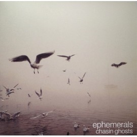 EPHEMERALS : LP Chasin Ghosts