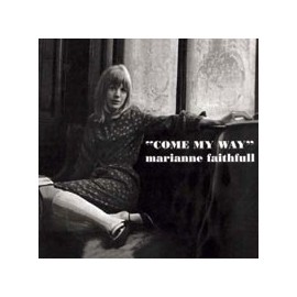 FAITHFULL Marianne : Come My Way