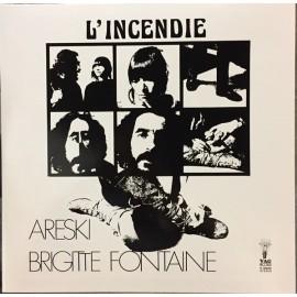 ARESKI & BRIGITTE FONTAINE : LP L'Incendie