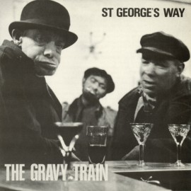 GRAVY TRAIN (the) : St George's Way
