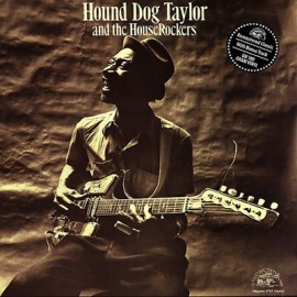 HOUND DOG TAYLOR : LP Hound Dog Taylor And The House Rockers