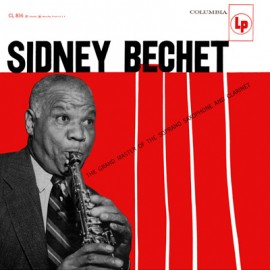 BECHET Sydney : LP The Grand Master Of The Soprano Saxophone And Clarinet