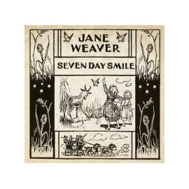 JANE WEAVER : Seven Day Smile