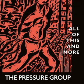 PRESSURE GROUP (the) : CD All Of This And More
