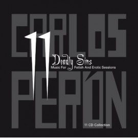 PERON Carlos : CDx11 11 Deadly Sins : Music For Fetish And Erotic Sessions