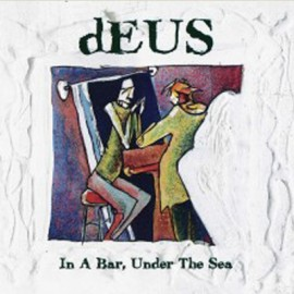 DEUS : LPx2 In A Bar Under The Sea
