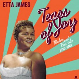 ETTA JAMES : LP Tears Of Joy (Modern And Kent Sides 1956-1962)