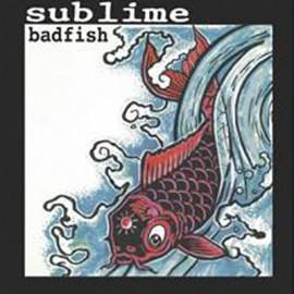 """SUBLIME : 12""""EP Badfish"""
