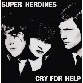 SUPER HEROINES : LP Cry For Help