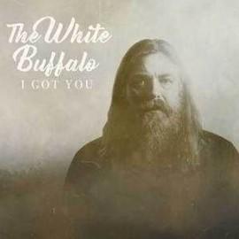 WHITE BUFFALO : I Got You