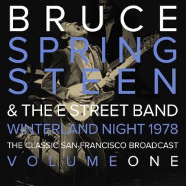 SPRINGSTEEN Bruce : LPx2 Winterland Night 1978 The Classic San Francisco Broadcast Volume One