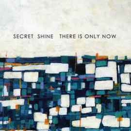 SECRET SHINE : LP There Is Only Now