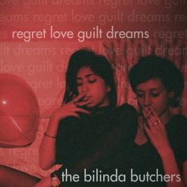 "BILINDA BUTCHERS (the) : 12""EP Regret, Love, Guilt, Dreams"
