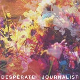 DESPERATE JOURNALIST : CD Desperate Journalist